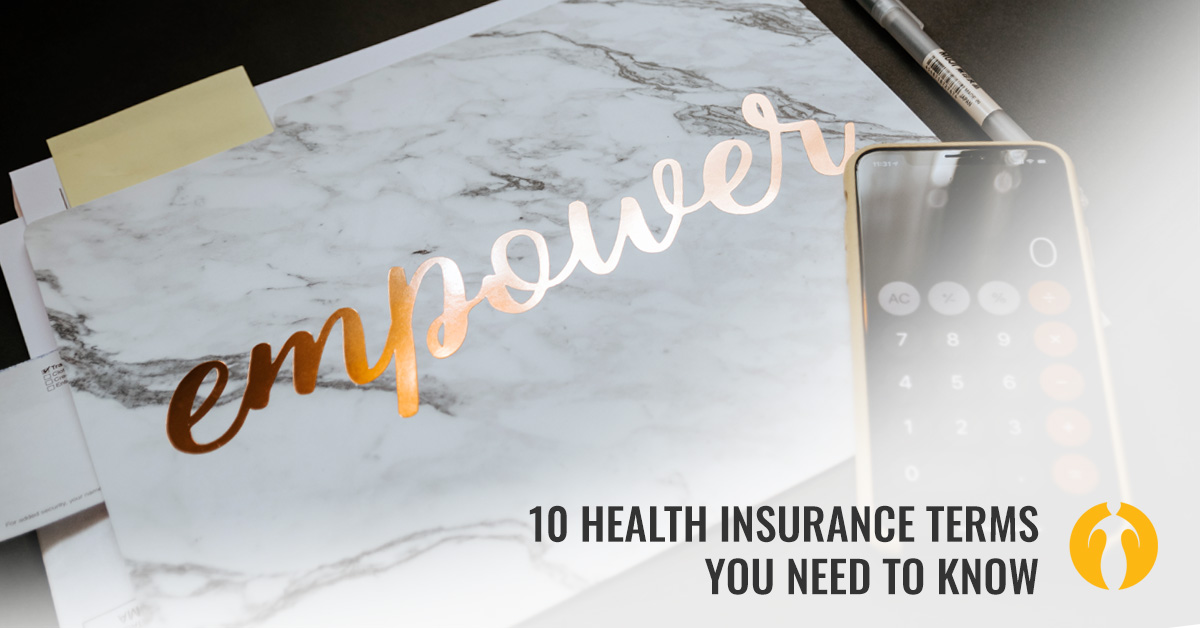 10 Health Insurance Terms You Need to Know