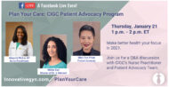 Plan Your Care: CIGC Patient Advocacy Program