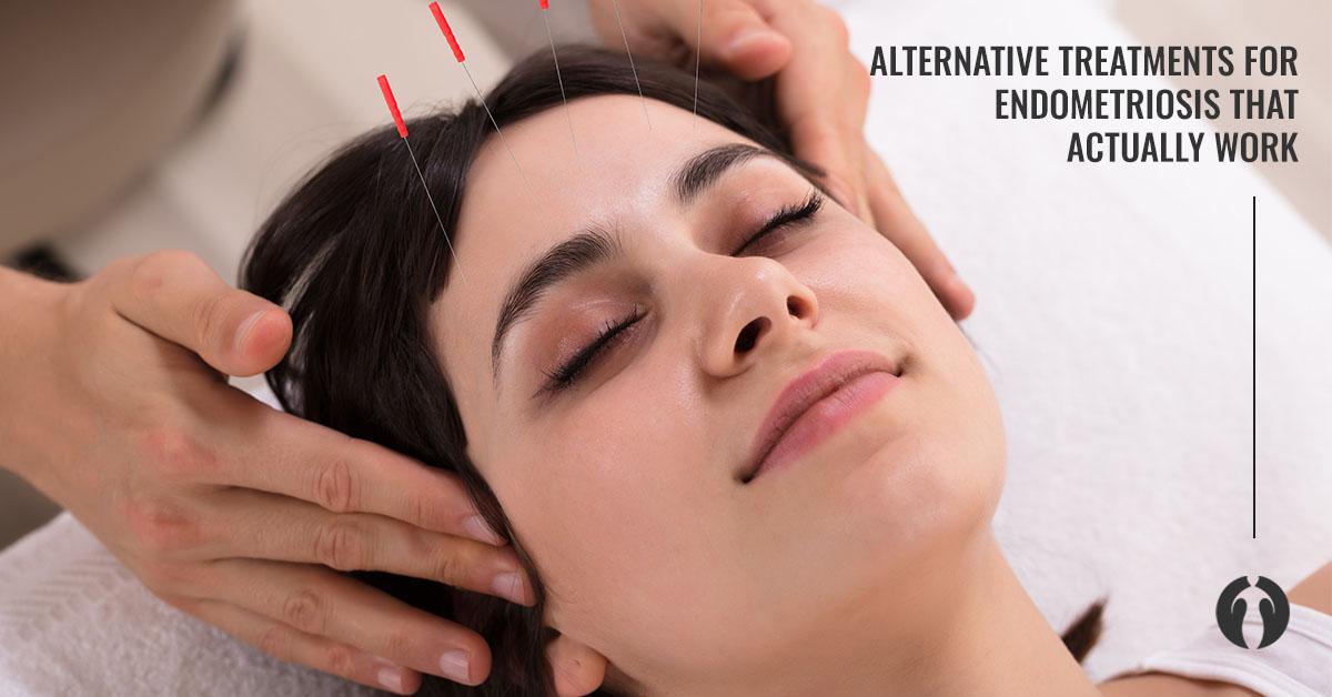 Alternative Treatments for Endometriosis That Actually Work