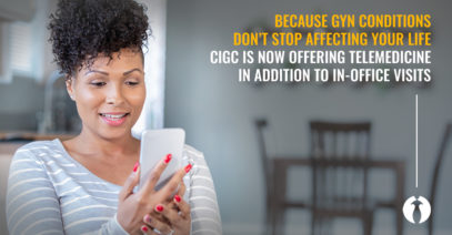CIGC Launches Telemedicine, Helping Patients with GYN Conditions Receive the Care They Need Amid Coronavirus Concerns