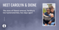 Meet Carolyn and Dione: Married Couple Who Had Fibroid Surgery Two Days Apart