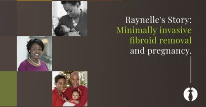 Fibroids and Fertility: Raynelle's Journey to Motherhood
