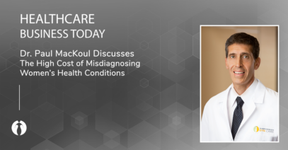 Healthcare Business Today | Dr. MacKoul Discusses The High Cost of Misdiagnosing Women's Health Conditions