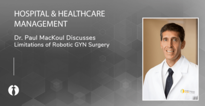 Hospital & Healthcare Management | Why Robotic Surgery is Not Always Ideal