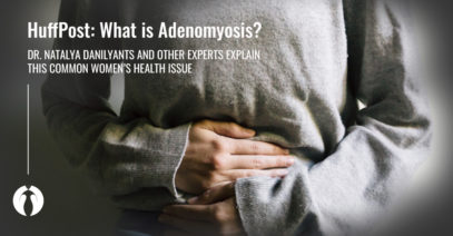 Huffington Post | What is Adenomyosis? Experts Explain this Common Women's Health Issue