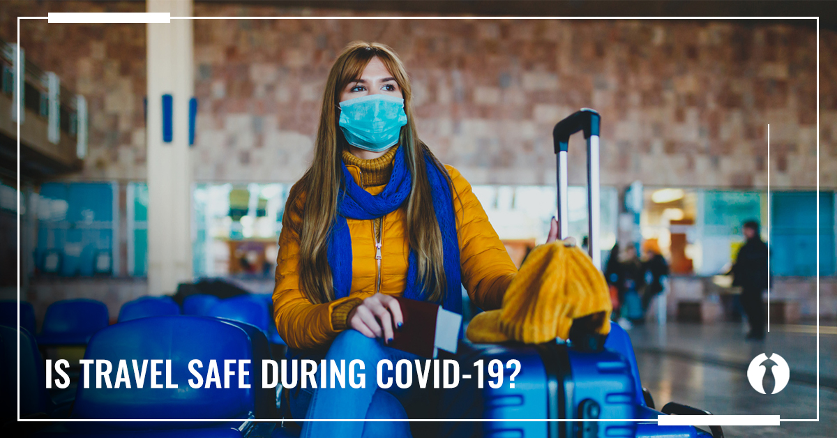 Is Travel Safe During COVID-19?