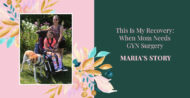 This Is My Recovery: When Mom Needs GYN Surgery
